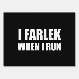 Fartlek When Run Yard Sign