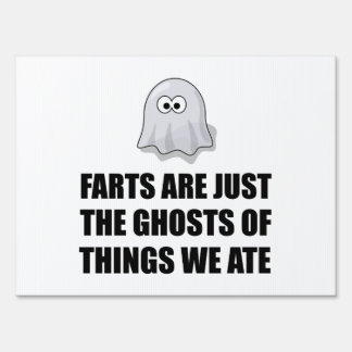 Farts Are Ghosts Yard Signs