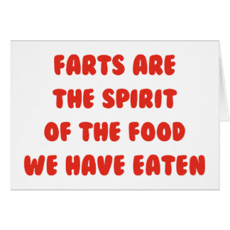 Farts Are The Spirit Of The Food We Have Eaten Greeting Cards