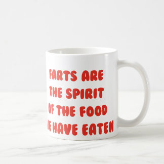 Farts Are The Spirit Of The Food We Have Eaten Coffee Mug