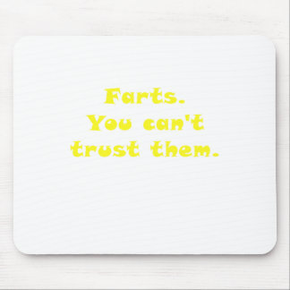 Farts You Cant Trust Them Mousepads