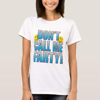 Farty Call Life B T-Shirt