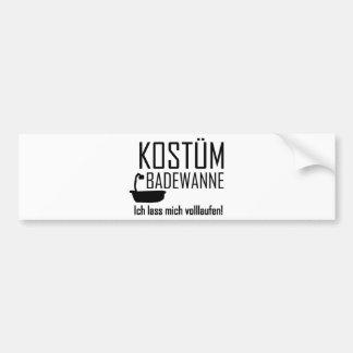 Faschings Kostüm Badewann - volllaufen Bumper Sticker