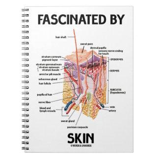 Fascinado por la piel (capas de la piel) libreta espiral