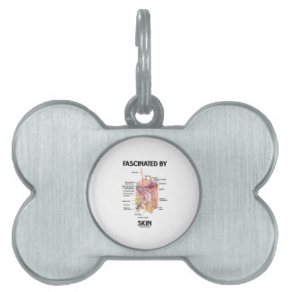 Fascinated By Skin Skin Layers Pet Tag