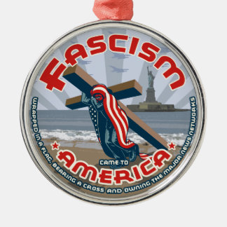 Fascism Came Wrapped Metal Ornament
