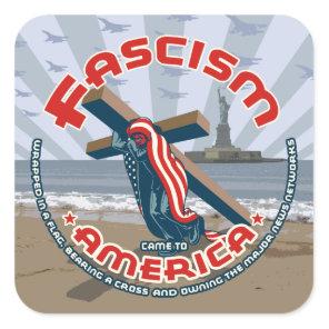 Fascism Came Wrapped Square Sticker