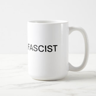 FASCIST COFFEE MUG