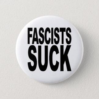 Fascists Suck Button