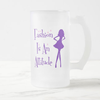 Fashion Is An Atttitude Frosted Glass Beer Mug