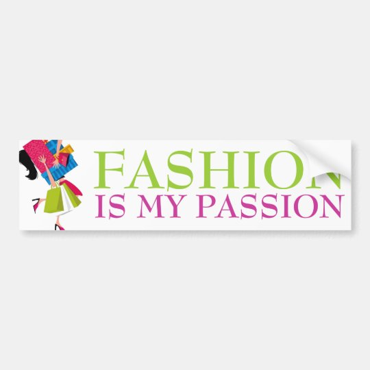 Fashion is my Passion Bumper Sticker