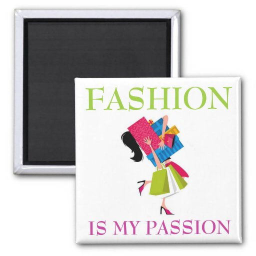 Fashion is my Passion Refrigerator Magnet