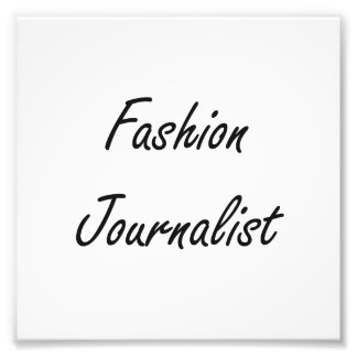 Fashion Journalist Artistic Job Design Photo Print