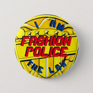 Fashion Police--I Am the Law Button