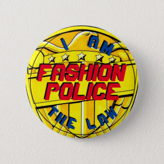Fashion Police--I Am the Law Pinback Button