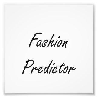 Fashion Predictor Artistic Job Design Photo Print