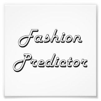 Fashion Predictor Classic Job Design Photo Print