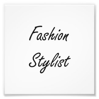 Fashion Stylist Artistic Job Design Photo Print