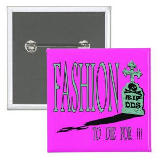 FASHION TO DIE FOR !!! mint/electric pink Pinback Button