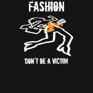 Fashion Victim Black TShirt shirt