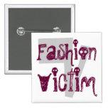 Fashion, Victim Button