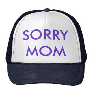 FASHIONABLE CAP, SORRY MOM TRUCKER HAT