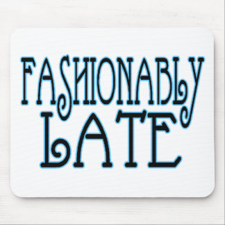 Fashionably Late Mouse Mats