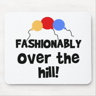 Fashionably Over The Hill Mouse Pad