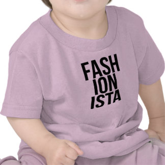 Fashionista Baby T Shirts