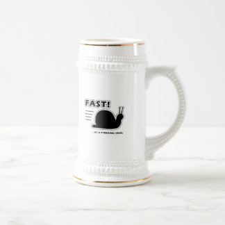 Fast as a speeding snail beer stein