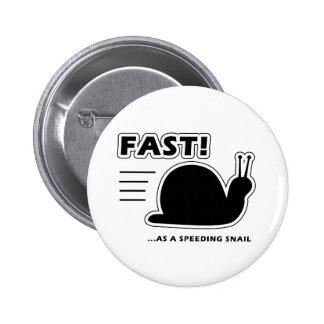 Fast as a speeding snail 2 inch round button