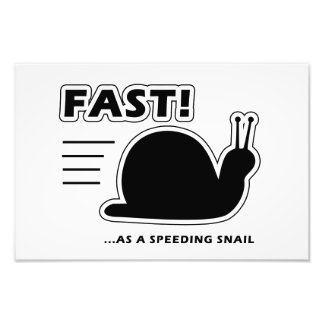 Fast as a speeding snail photo print