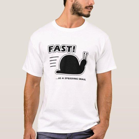 Fast as a speeding snail T-Shirt