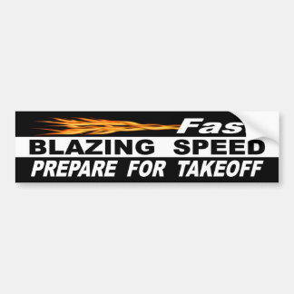 Fast Blazing Speed Prepare For Takeoff Bumper Sticker