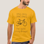 [ Thumbnail: Fast Cyclist Coming Through! T-Shirt ]