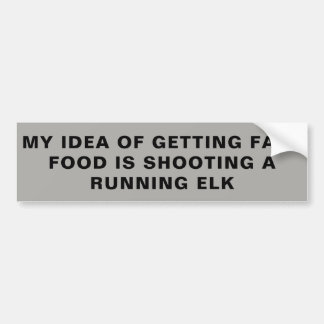 FAST FOOD ELK BUMPER STICKER