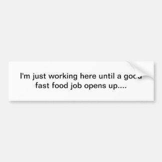 Fast food job bumper sticker
