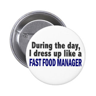 Fast Food Manager During The Day Pinback Button