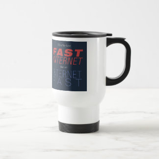 Fast Internet, not Internet Fasts 15 Oz Stainless Steel Travel Mug
