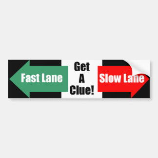 Fast Lane Slow Lane Black Bumper Sticker