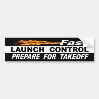 Fast Lauch Control Prepare For Takeoff Bumper Sticker