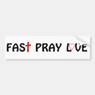 Fast Pray Love Christian Bumper Sticker