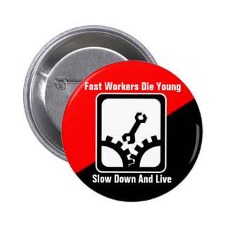 fast workers die young 2 inch round button