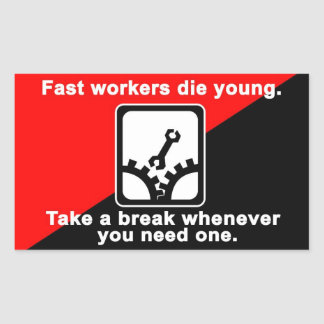 fast workers die young rectangular sticker