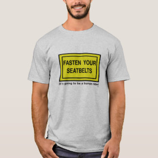 Fasten-your-seatbelts_white T-Shirt