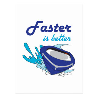 FASTER IS BETTER POSTCARD