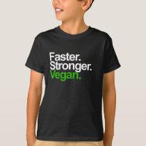 Faster. Stronger. Vegan. T-Shirt