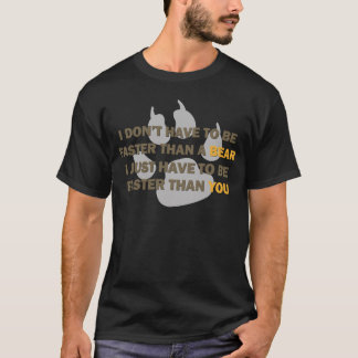 Faster Than a Bear T-Shirt