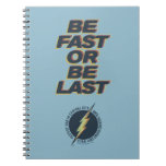 Fastest Dad In Central City - Be Fast Or Be Last Notebook