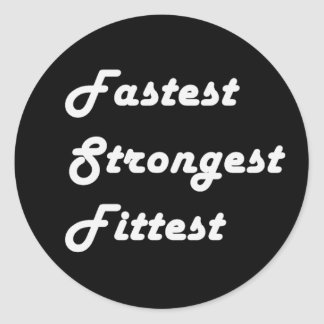 Fastest, Strongest, Fittest, stickers